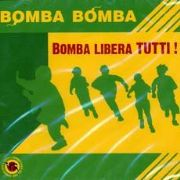 BOMBA LIBERA TUTTI! Artist: Bomba Bomba. Label: The Dub Lab